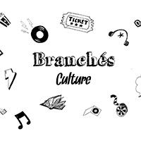Branchés Culture