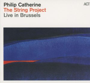 THE STRING PROJECT-philip_catherine_orchestre_royal_de_chambre_de_wallonie-the_string_project_-_live_in_brussels_a_1