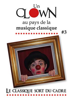 un clown au pays de la musique classique #3